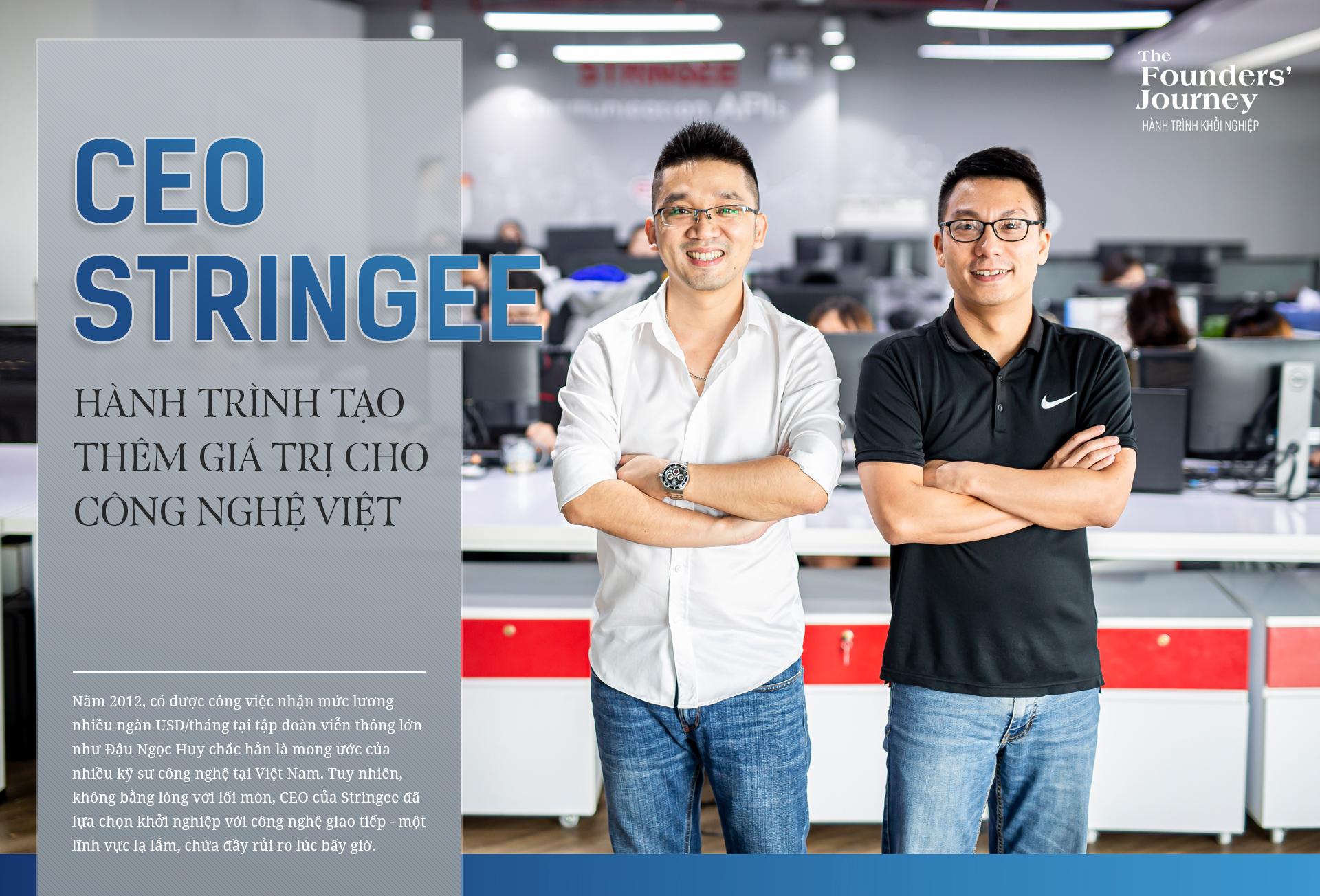 CEO Stringee và hành trình tạo thêm giá trị cho công nghệ Việt