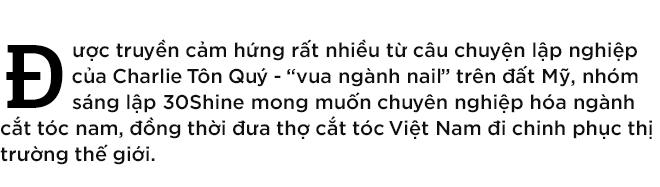 Chuyện chưa kể về 30Shine - chuỗi cắt tóc nam lớn nhất Việt Nam 1